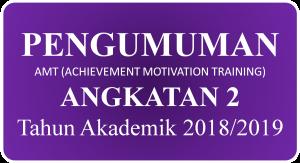 Pengumuman AMT Angkatan 2 Tahun Akademik 2018/2019